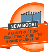 A Construction Executive's Guide to Brand Marketing